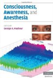 Consciousness, Awareness and Anesthesia