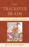 The Trickster Brain