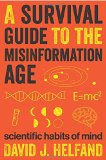 Survival Guide to the Misinformation Age